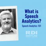RDI Sightline blog - What is Speech Analytics