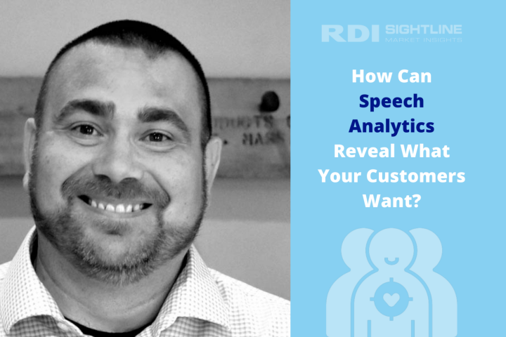 RDI Sightline Blog - How Can Speech Analytics Reveal What Your Customers Want