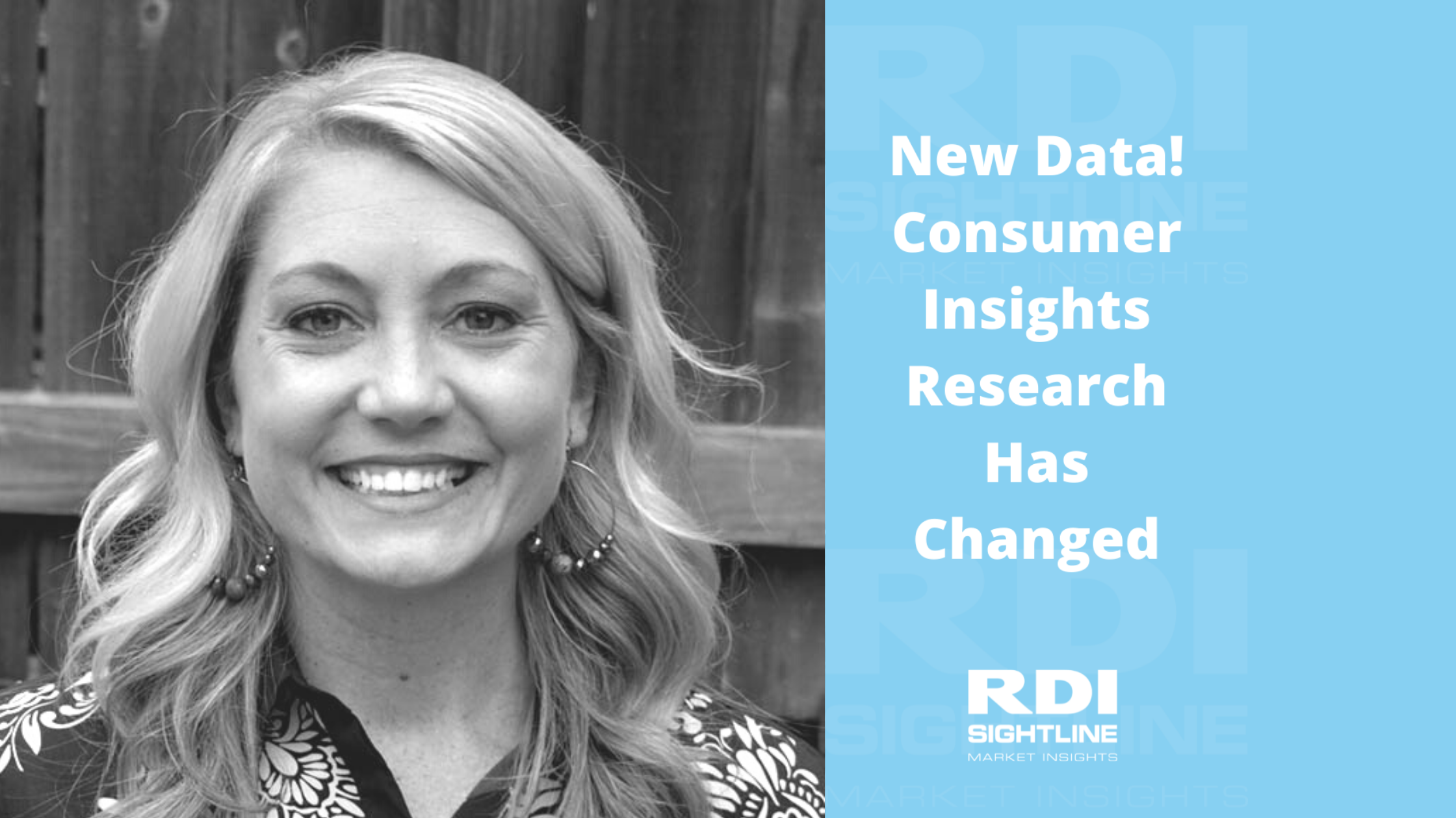 RDI Sightline blog - New Data! Consumer Insights Research Has Changed
